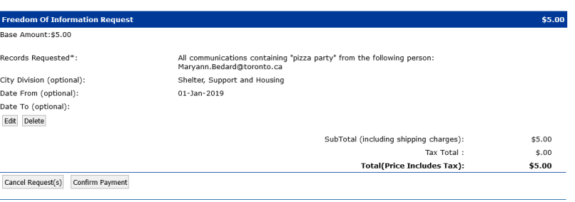 FOI confirmation request. Text from request is displayed as is the deposit fee for the request ($5).   Options to edit request, delete request, cancel the whole thing or move ahead to payment.