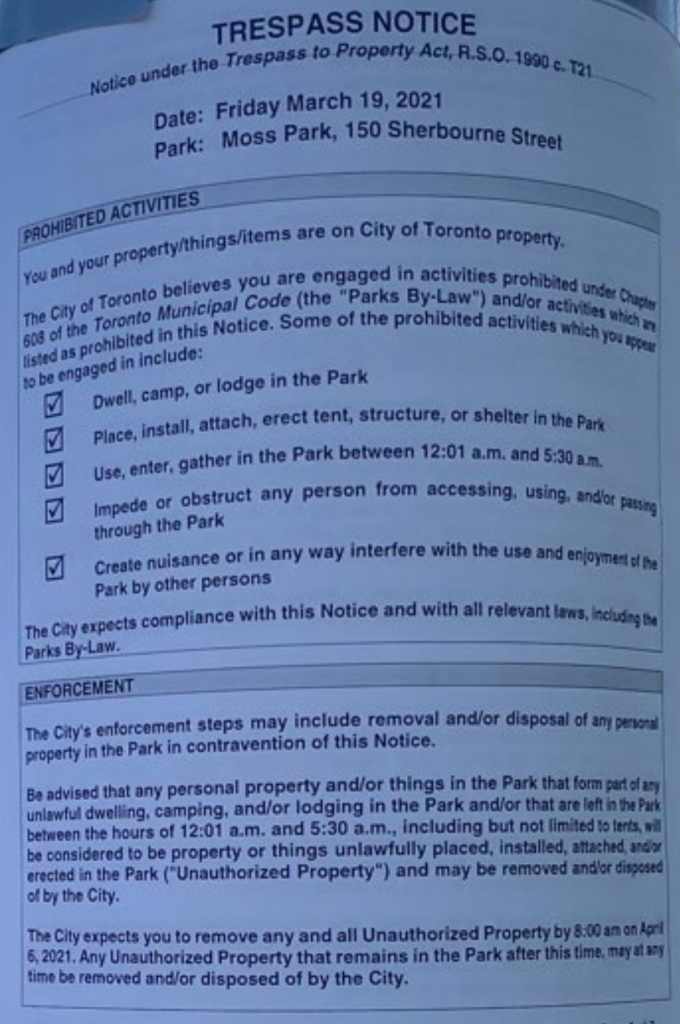 Tresspass Notice. Date March 19. Moss Park. Notice outlines a number of alleged infractions to by-laws and gives residents until 8:00 am April 6th to leave the park.